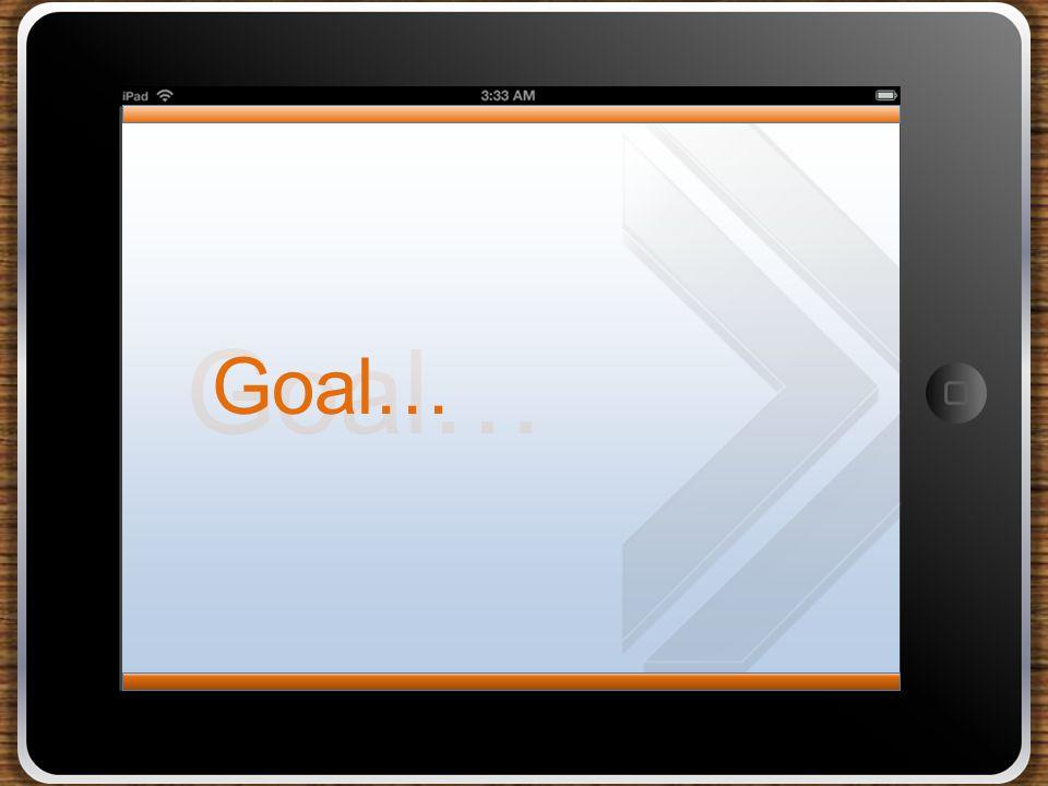 Goal…