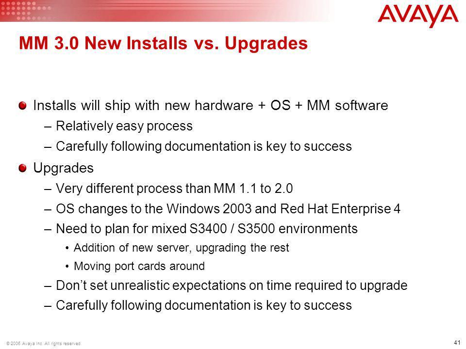 41 © 2006 Avaya Inc. All rights reserved. MM 3.0 New Installs vs.