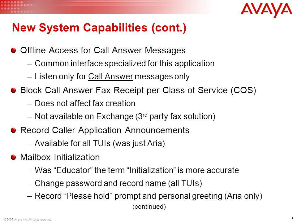 46 © 2006 Avaya Inc. All rights reserved. Questions?