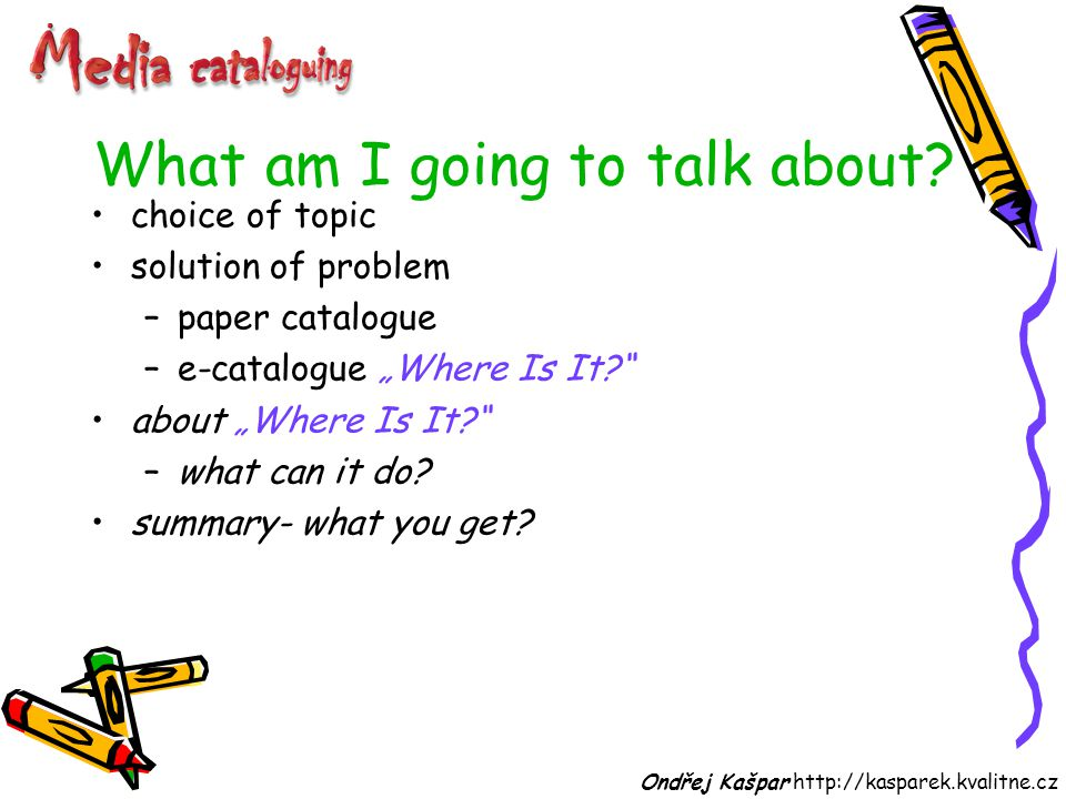 choice of topic solution of problem –paper catalogue –e-catalogue Where Is It.