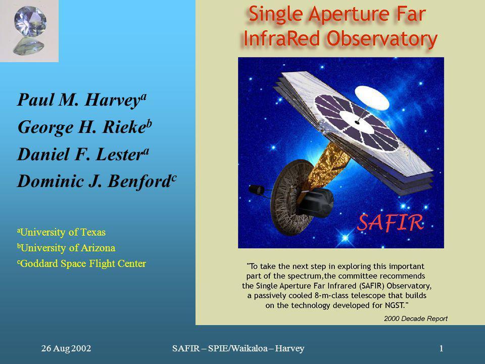 26 Aug 2002SAFIR – SPIE/Waikaloa – Harvey1 Paul M.