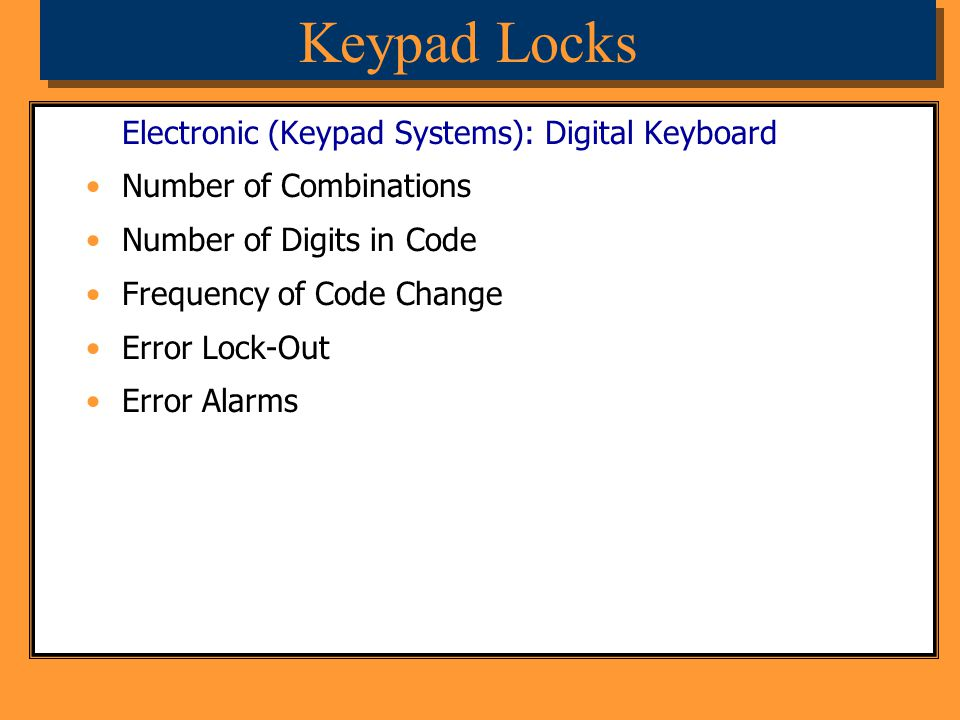 Keypad Locks Electronic (Keypad Systems): Digital Keyboard Number of Combinations Number of Digits in Code Frequency of Code Change Error Lock-Out Err
