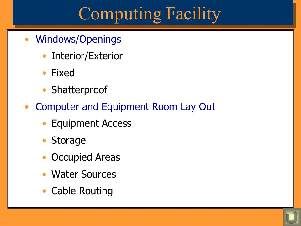 Windows/Openings Interior/Exterior Fixed Shatterproof Computer and Equipment Room Lay Out Equipment Access Storage Occupied Areas Water Sources Cable