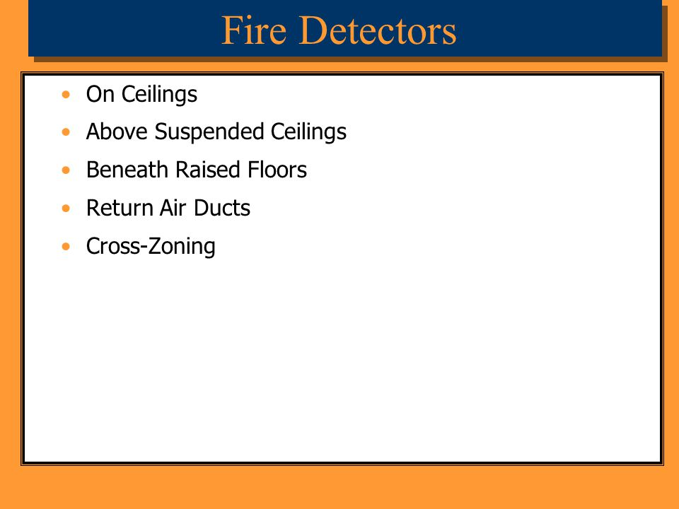 Fire Detectors On Ceilings Above Suspended Ceilings Beneath Raised Floors Return Air Ducts Cross-Zoning