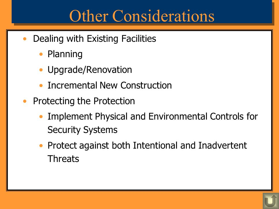 Other Considerations Dealing with Existing Facilities Planning Upgrade/Renovation Incremental New Construction Protecting the Protection Implement Phy