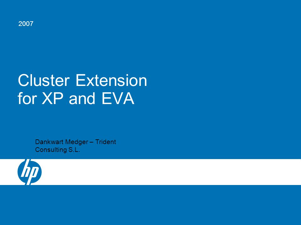 © 2006 Hewlett-Packard Development Company, L.P. The information contained herein is subject to change without notice Cluster Extension for XP and EVA