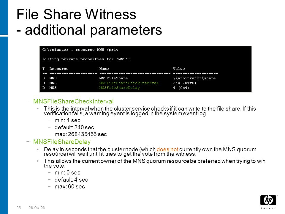 Till Stimberg, SWD EMEA 26-Oct-0625 File Share Witness - additional parameters MNSFileShareCheckInterval This is the interval when the cluster service