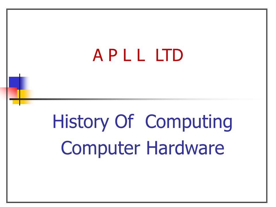A P L L LTD History Of Computing Computer Hardware