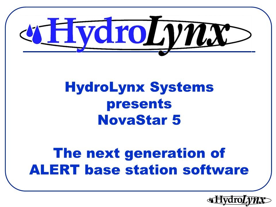 NovaStar 5 Highlights Linux based operating system Reliable, robust, fault tolerant.