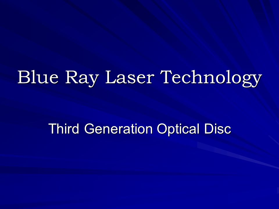 Blue Ray Laser Technology Third Generation Optical Disc