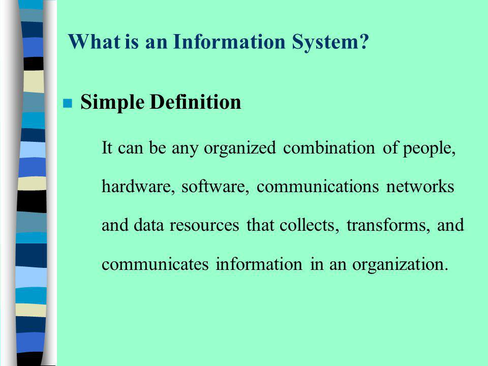 Prototyping n Process of building a quick and dirty version of an Information System –Evolutionary Prototyping