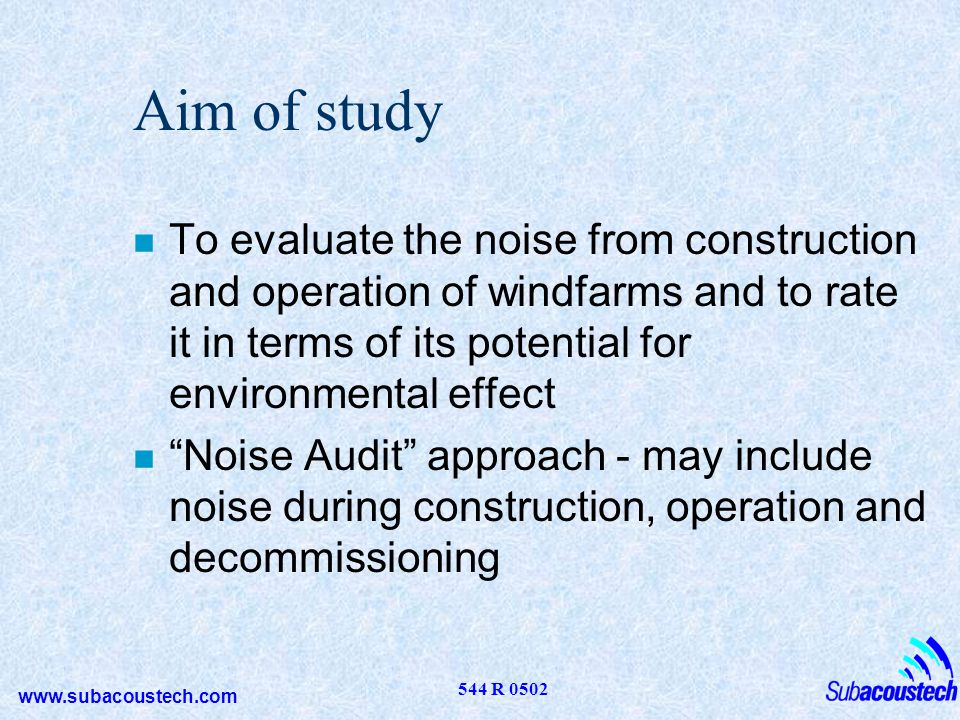 www.subacoustech.com 544 R 0502 Summary: background noise in shallows n Influence of shipping causes variability of noise in the day to be higher than at night