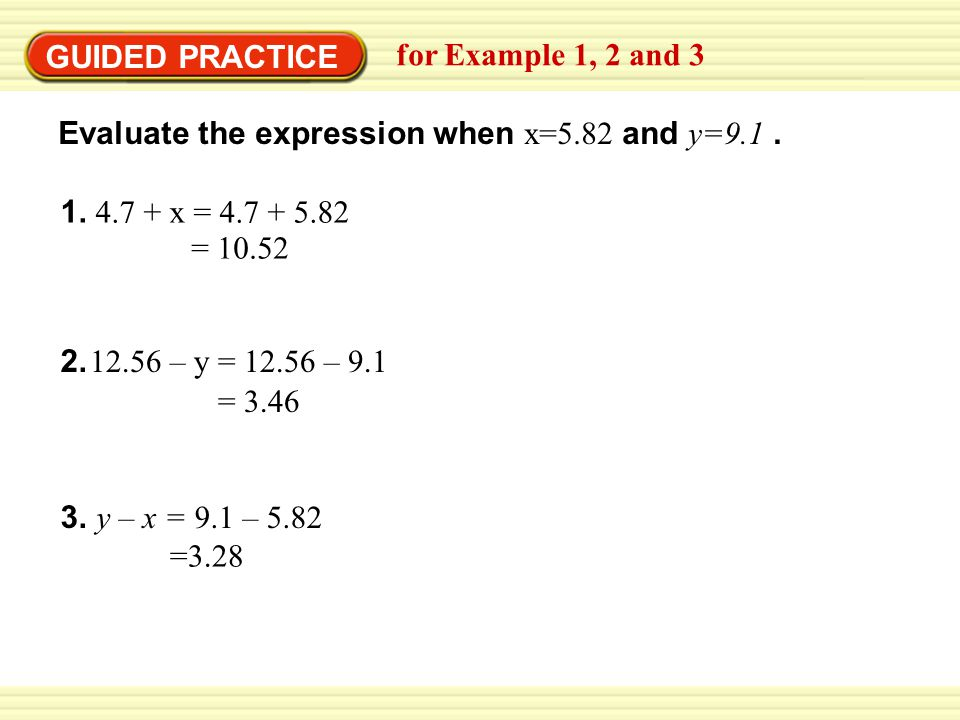 GUIDED PRACTICE x = = – y = –