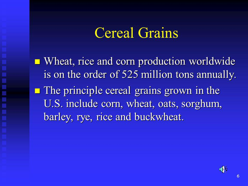 37 Breakfast Cereals Most breakfast cereals are made from the endosperm of wheat, corn, rice and oats.