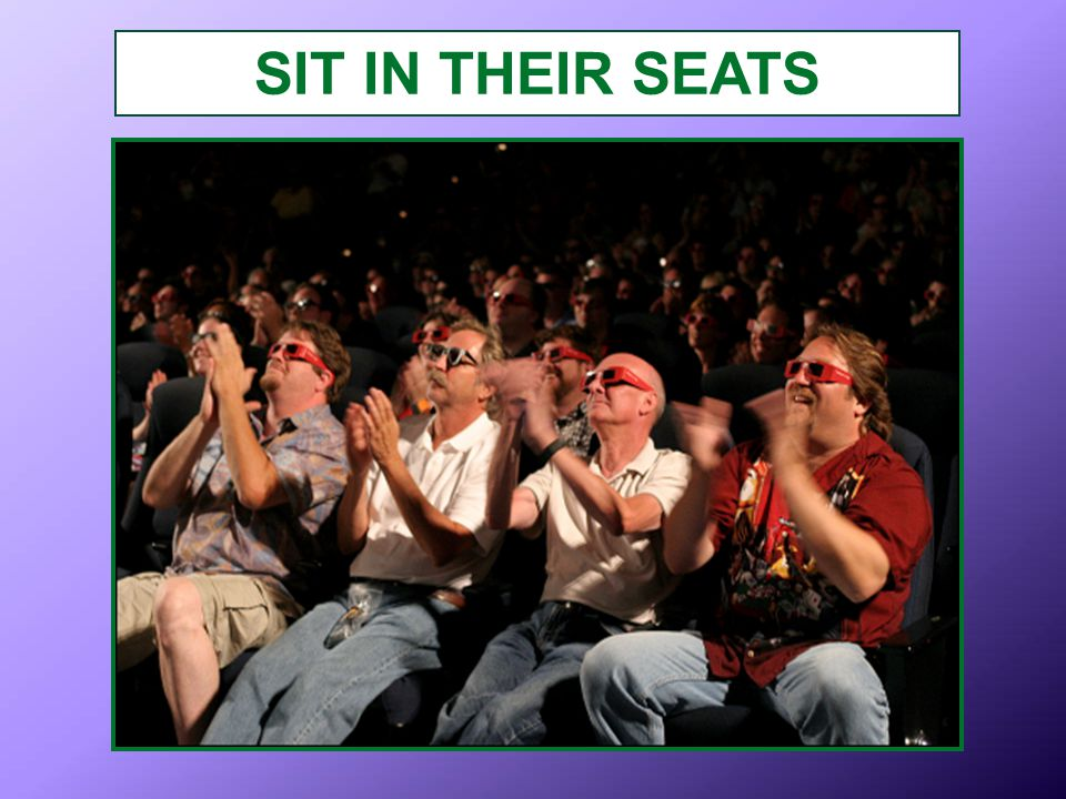 SIT IN THEIR SEATS