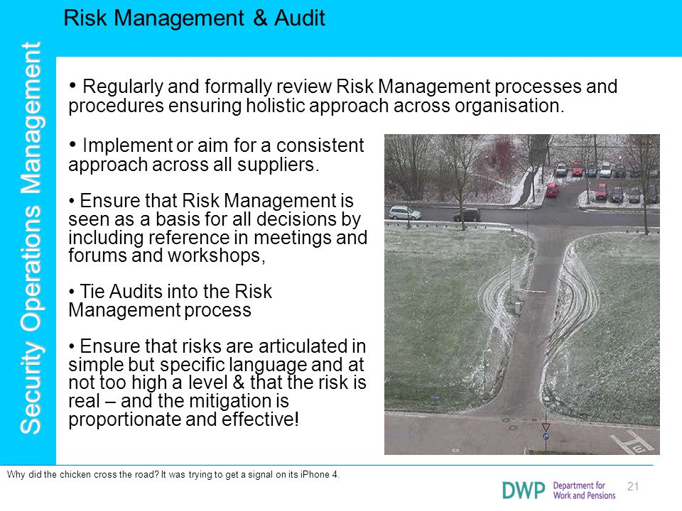 Security Operations Management Risk Management & Audit 21 Implement or aim for a consistent approach across all suppliers. Ensure that Risk Management