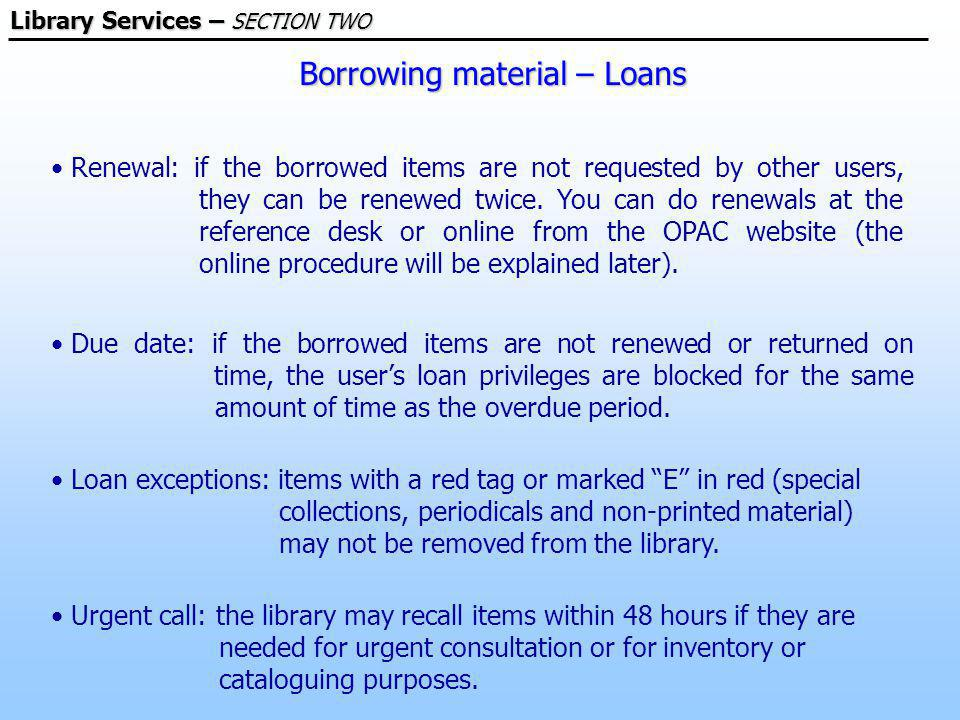 Borrowing material – Loans Loan exceptions: items with a red tag or marked E in red (special collections, periodicals and non-printed material) may not be removed from the library.