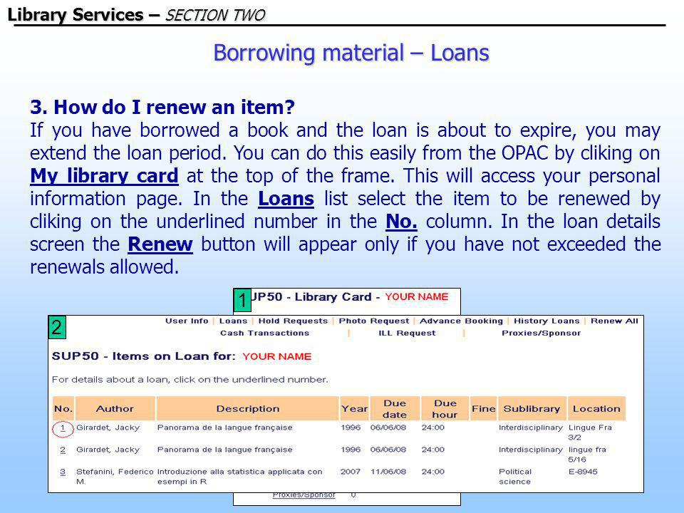 Borrowing material – Loans Library Services – SECTION TWO 3.