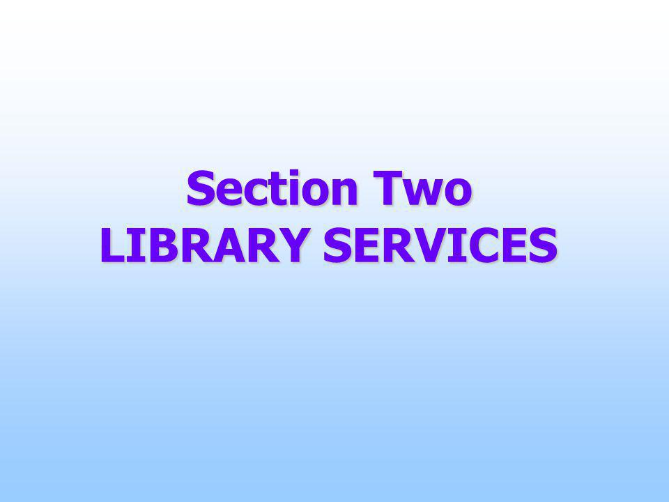 Photocopying/scanning services Library Services – SECTION TWO The library has two photocopying machines for study and research use, in compliance with copyright laws.