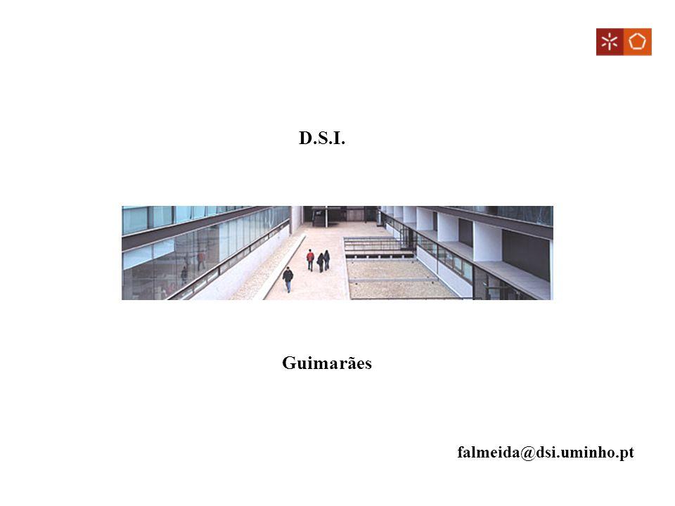 D.S.I. Guimarães falmeida@dsi.uminho.pt