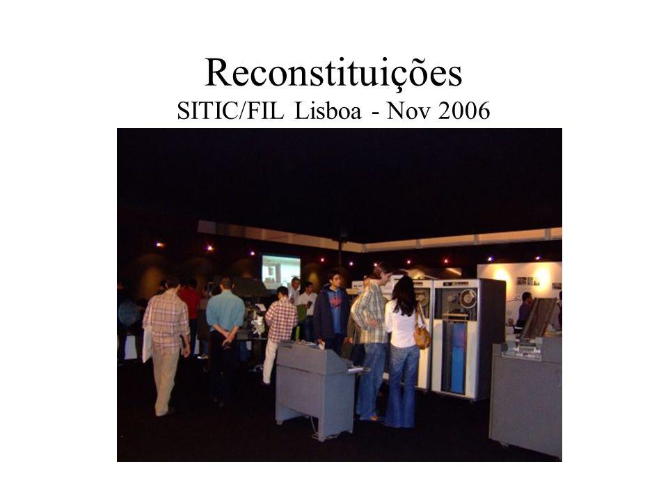 Reconstituições SITIC/FIL Lisboa - Nov 2006