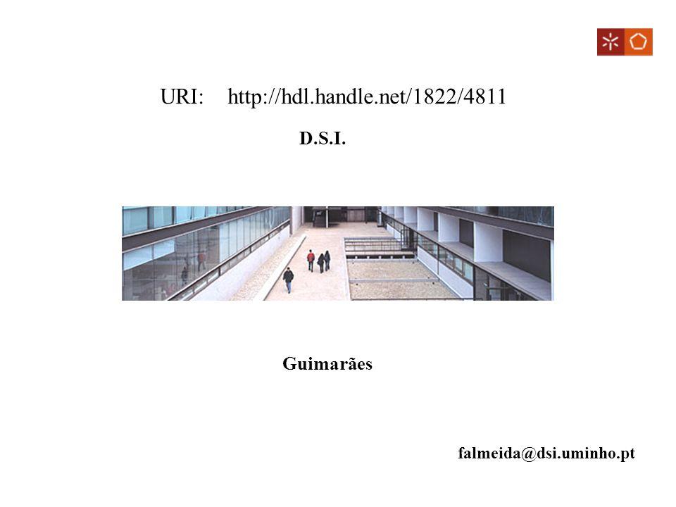 D.S.I. Guimarães falmeida@dsi.uminho.pt URI: http://hdl.handle.net/1822/4811