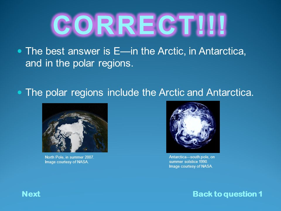 A. In the Arctic In the Arctic B. In Antarctica In Antarctica C.