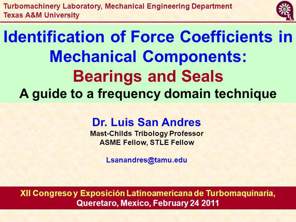 1 XII Congreso y Exposición Latinoamericana de Turbomaquinaria, Queretaro, Mexico, February 24 2011 Dr.