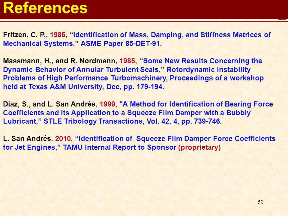 50 Fritzen, C. P., 1985, Identification of Mass, Damping, and Stiffness Matrices of Mechanical Systems, ASME Paper 85-DET-91. Massmann, H., and R. Nor