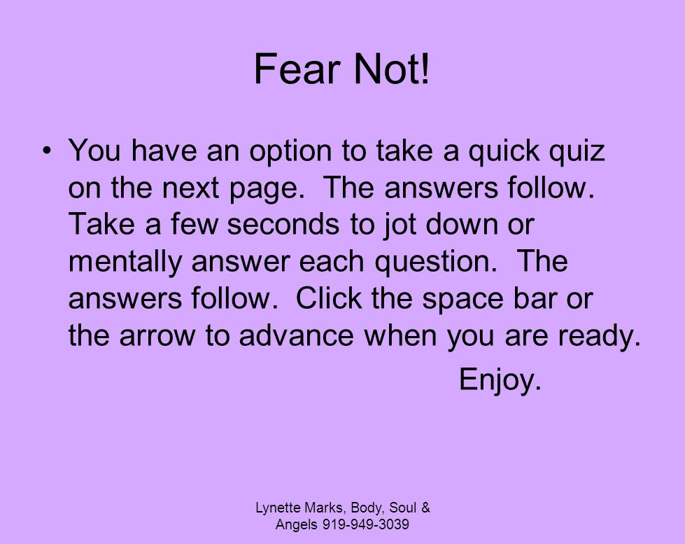 Fear Not. You have an option to take a quick quiz on the next page.