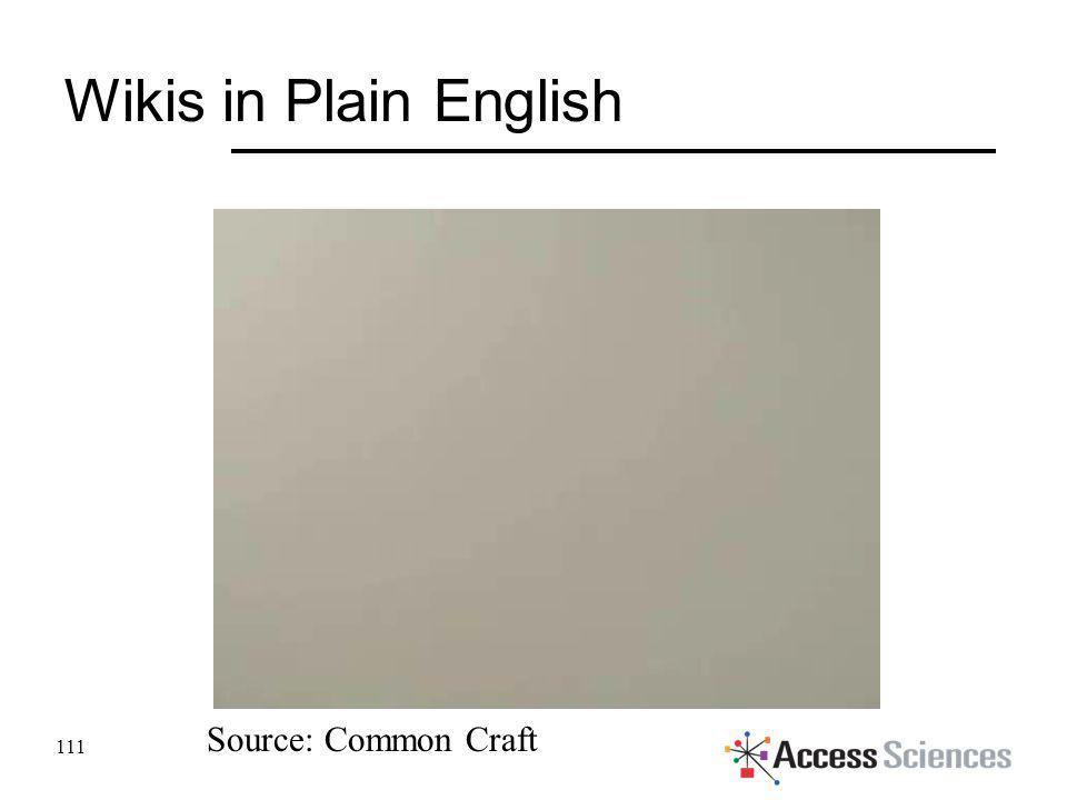 Wikis in Plain English 111 Source: Common Craft