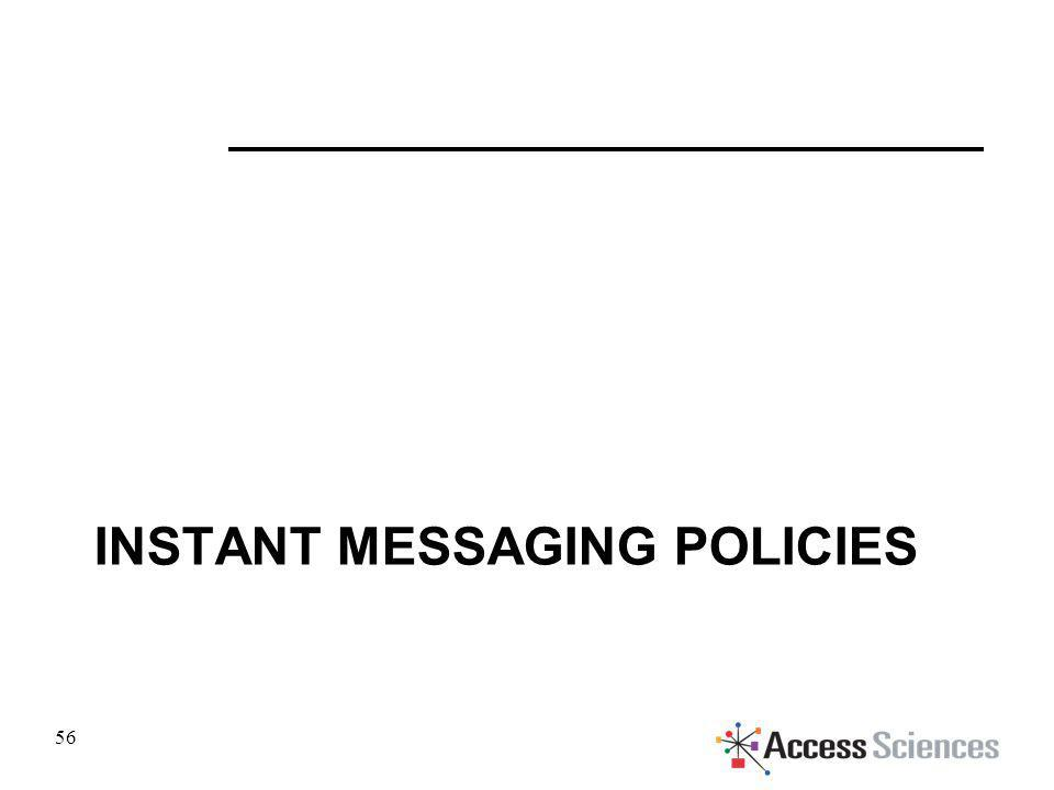 INSTANT MESSAGING POLICIES 56