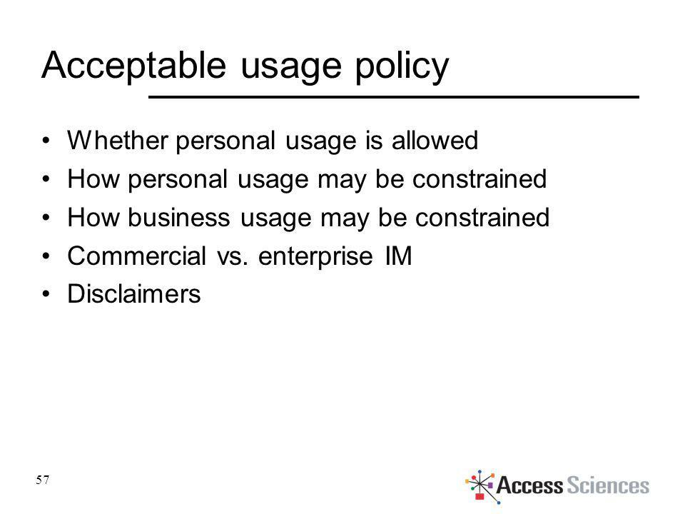 Acceptable usage policy Whether personal usage is allowed How personal usage may be constrained How business usage may be constrained Commercial vs. e