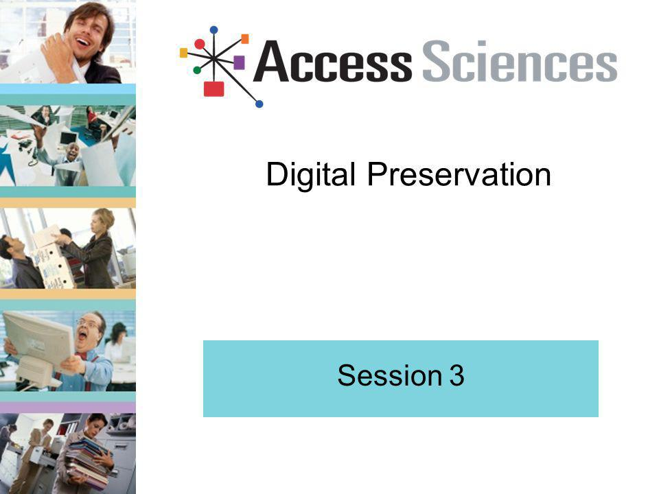 Digital Preservation Session 3