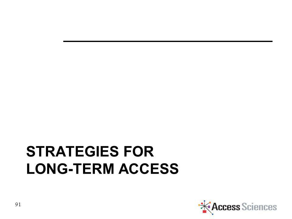 STRATEGIES FOR LONG-TERM ACCESS 91