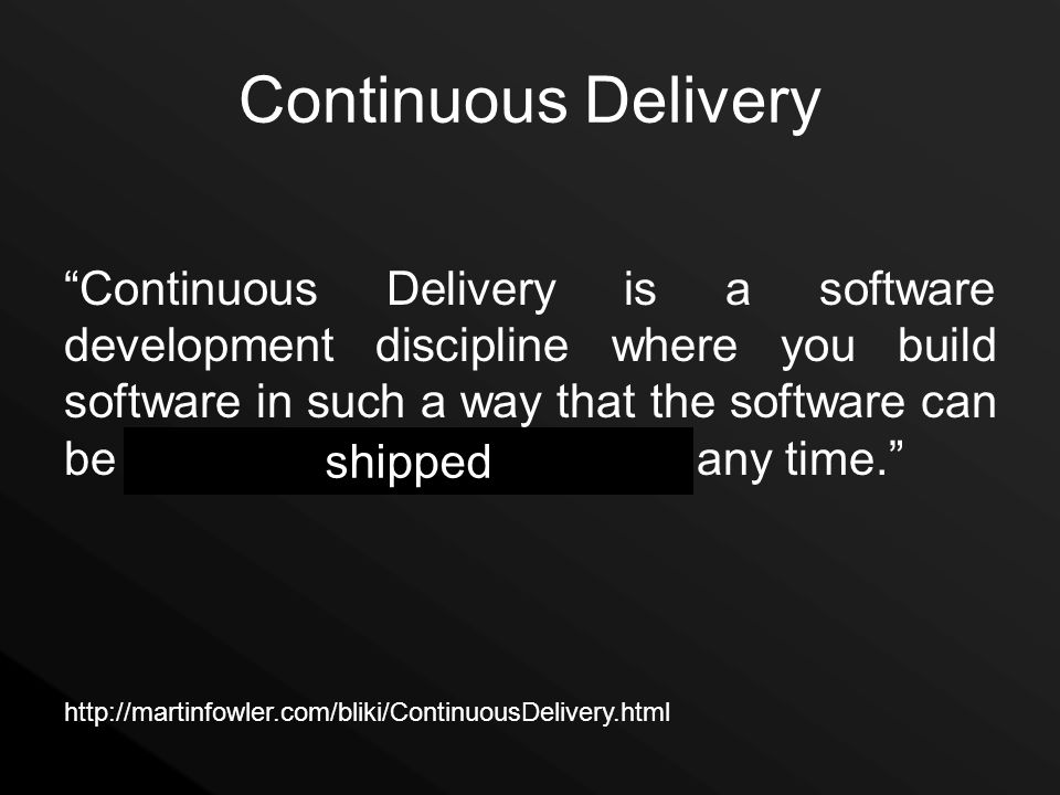 Continuous Delivery Continuous Delivery is a software development discipline where you build software in such a way that the software can be released