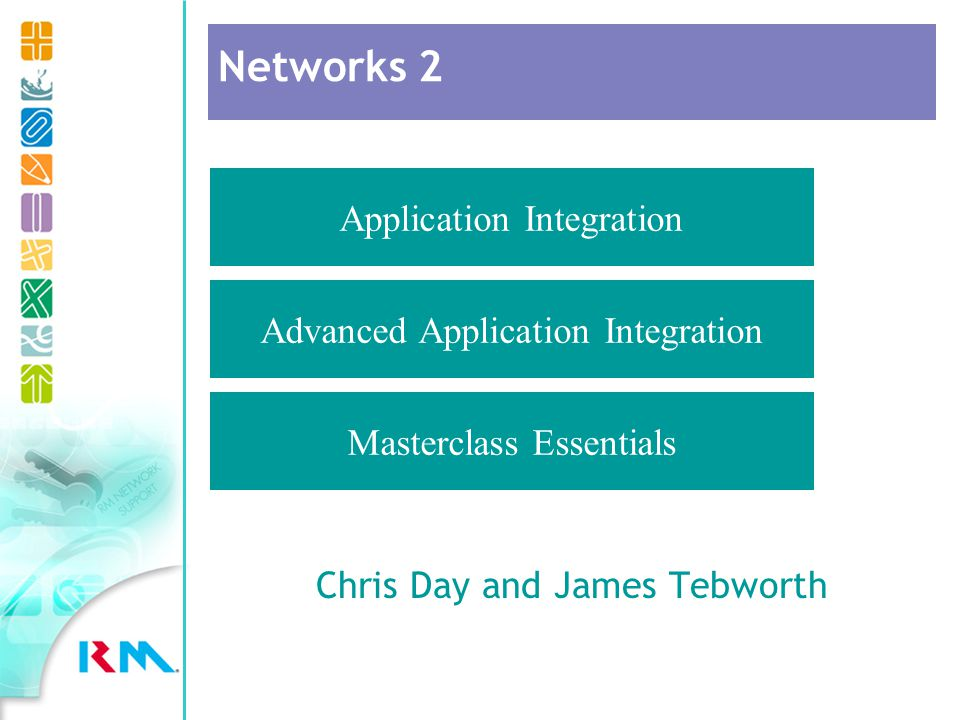 Chris Day and James Tebworth Application Integration Advanced Application Integration Masterclass Essentials Networks 2