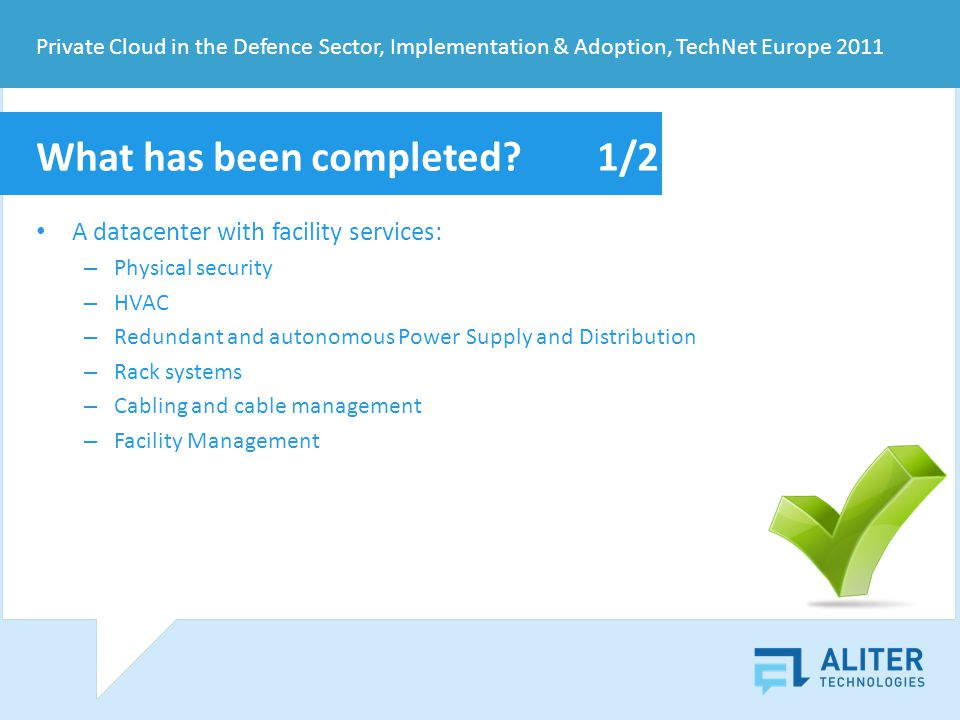 Private Cloud in the Defence Sector, Implementation & Adoption, TechNet Europe 2011 What has been completed.