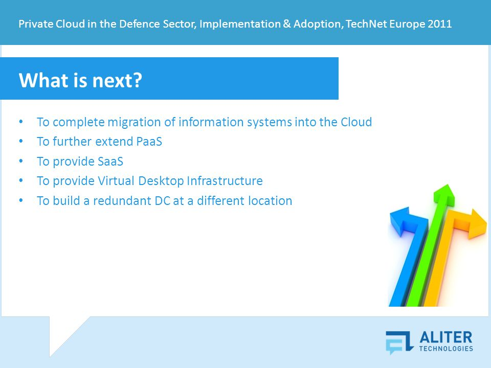 Private Cloud in the Defence Sector, Implementation & Adoption, TechNet Europe 2011 What is next.