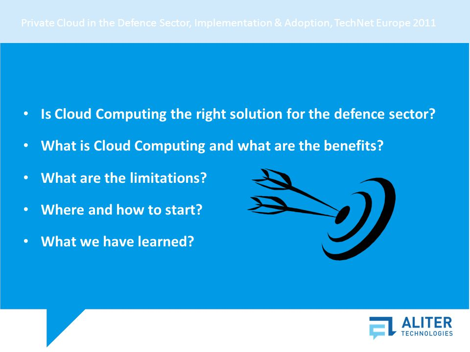CIEĽ PREZENTÁCIE Is Cloud Computing the right solution for the defence sector.