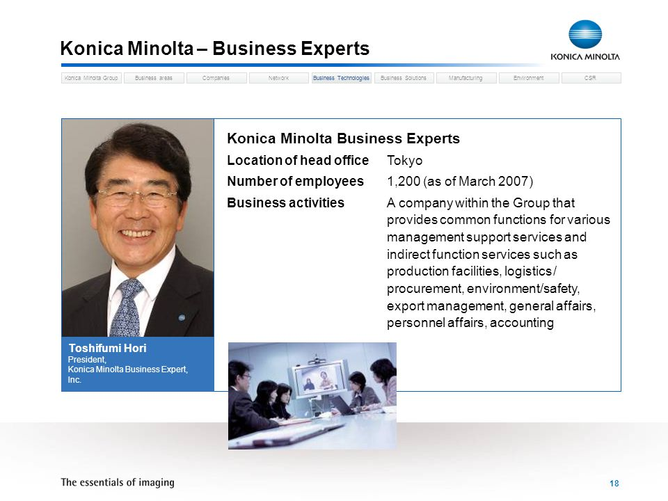 Business areasCompaniesNetworkBusiness TechnologiesKonica Minolta GroupBusiness SolutionsManufacturingEnvironmentCSR 18 Konica Minolta – Business Expe