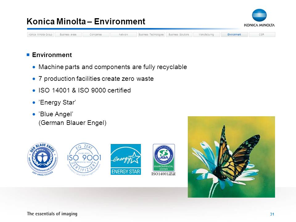 Business areasCompaniesNetworkBusiness TechnologiesKonica Minolta GroupBusiness SolutionsManufacturingEnvironmentCSR 31 Konica Minolta – Environment E