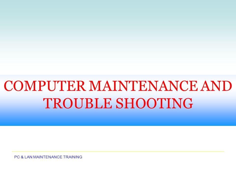 PC & LAN MAINTENANCE TRAINING Computer Monitors An output device that displays information.