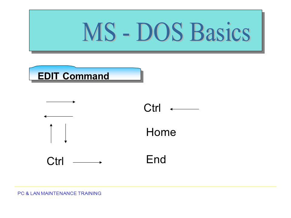 PC & LAN MAINTENANCE TRAINING EDIT Command Ctrl Home End