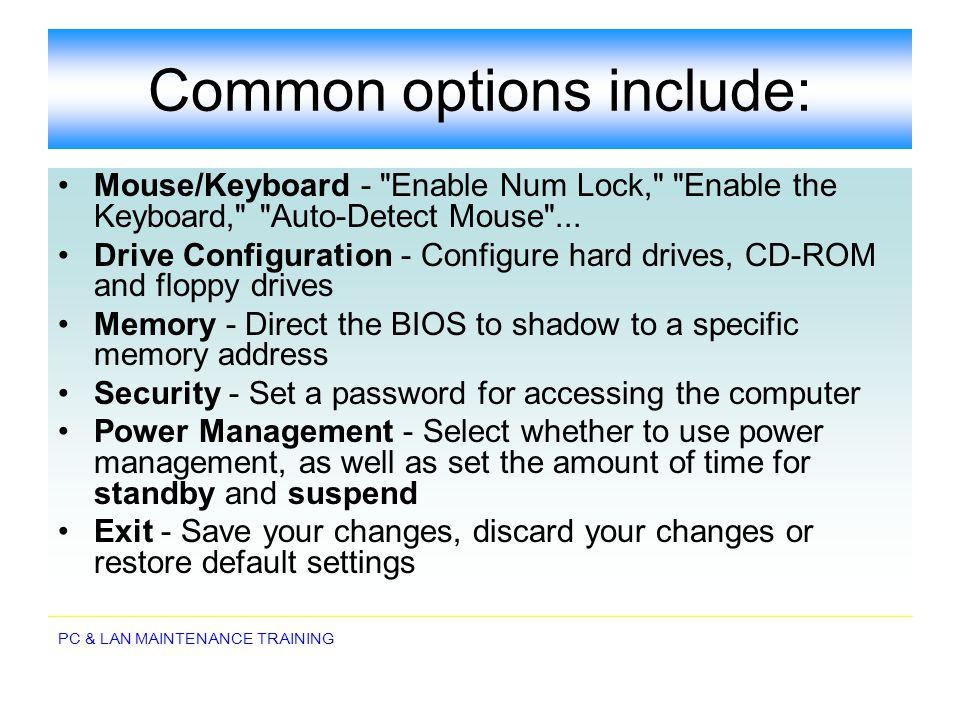 PC & LAN MAINTENANCE TRAINING Mouse/Keyboard -