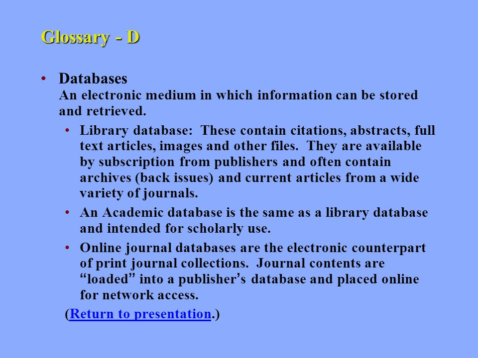 Glossary - C (continued) Comprehensive Journals List The MacArthur Campus Library has created a web page where students can search for a journal by title and then link into a database where the full text is found.