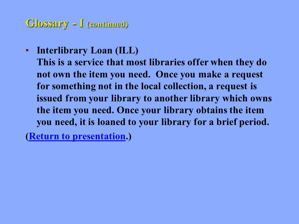 Glossary - I Information literacy This is the ability to find, evaluate and use information in an effective way.