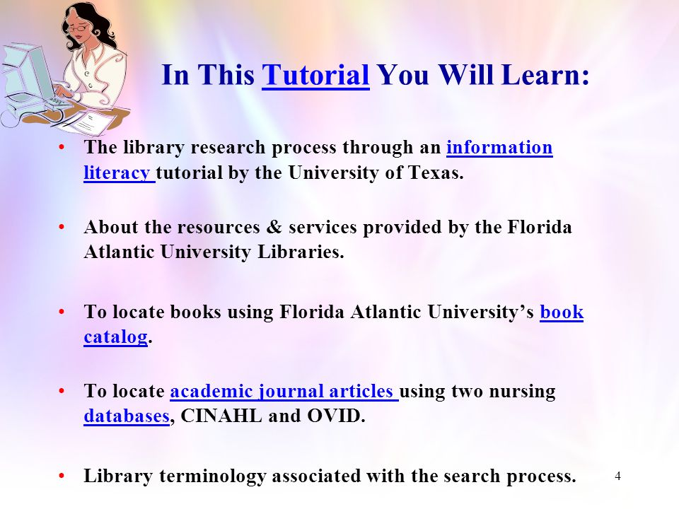 3 Introduction The purpose of this tutorial is to provide information on the online resources and services available through the Florida Atlantic University Library System.