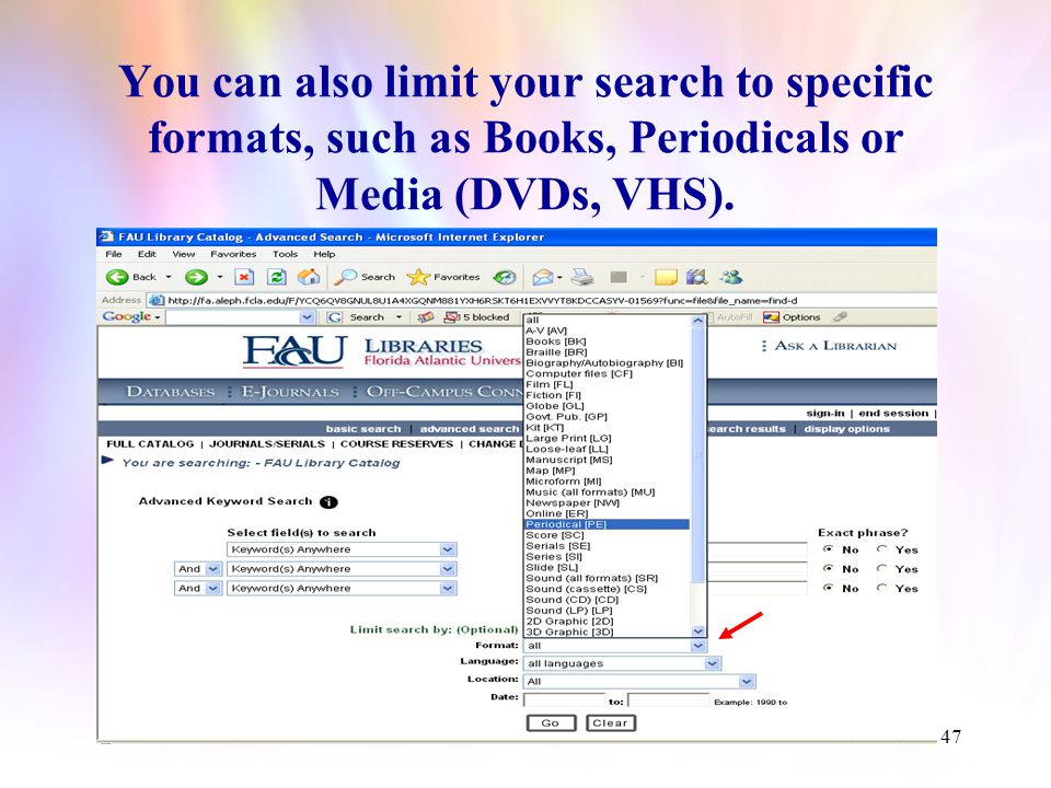 46 The Advanced Search tab gives you the option to limit your search to one specific library location, and to search by multiple keywords.