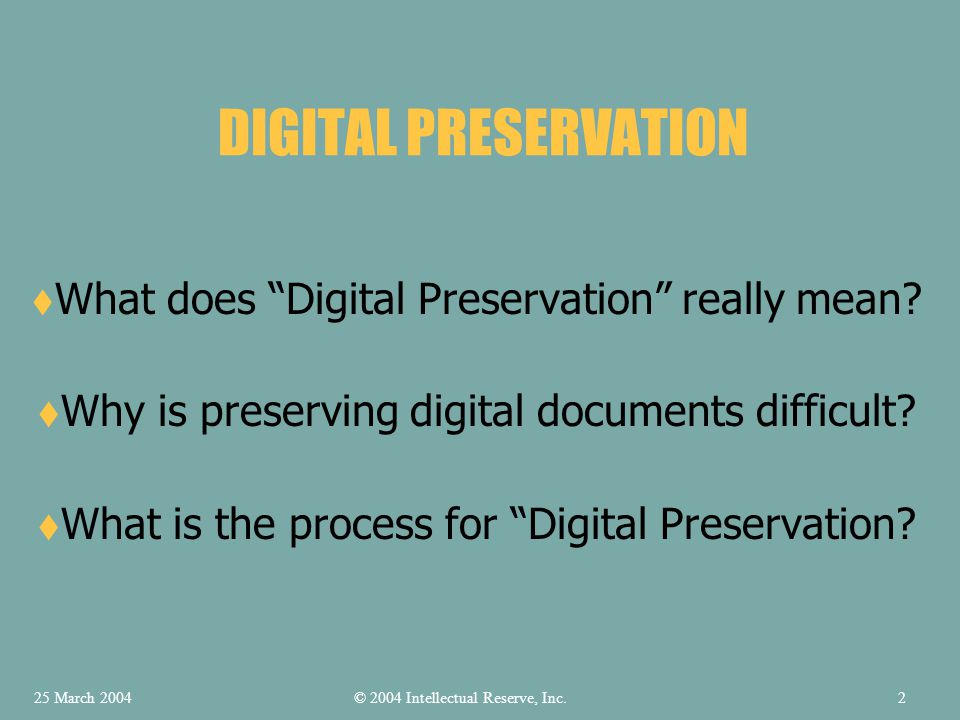 What does Digital Preservation really mean. Why is preserving digital documents difficult.